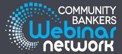 Community Bankers Webinar Network
